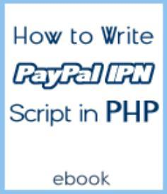 How To Write PayPal IPN Script in PHP | eBooks | Computers