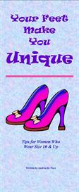 your feet make your feet unique: tips for women who wear size 10 & up e-booklet