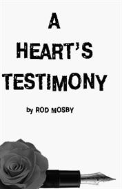 a hearts testimony by rod mosby