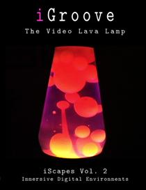 igroove- the video lava lamp (iscapes vol. 2)