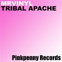 Mr Vinyl - Tribal Apache - Pinkpenny Records | Other Files | Everything Else