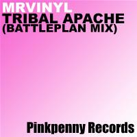 mr vinyl - tribal apache (battleplan mix) - pinkpenny records