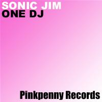 Sonic Jim - One DJ - Pinkpenny Records | Other Files | Everything Else