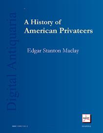 A History of American Privateers | eBooks | History