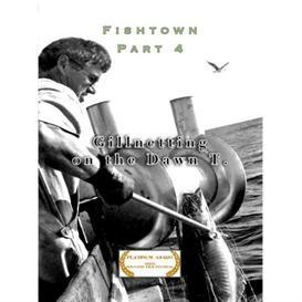 gillnetting on the dawn t. - fishtown part 4