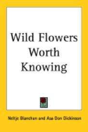 Wild flowers worth knowing | eBooks | Home and Garden