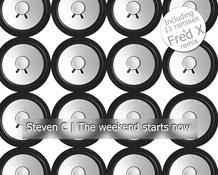 steven c - the weekend starts now