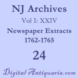 nj archives (i:xxiv) newspaper extracts 1762-1765 (1902)