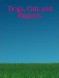 Dogs, Cats and Rugrats | eBooks | Food and Cooking