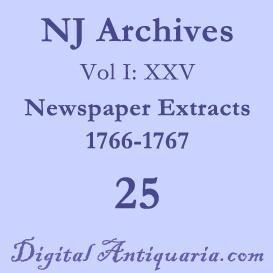 nj archives (i:xxv) newspaper extracts 1766-1767 (1903)