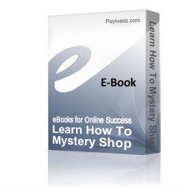 Learn How To Mystery Shop | eBooks | Business and Money