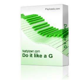 Do it like a G | Music | Rap and Hip-Hop