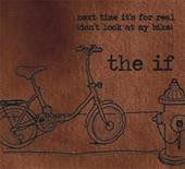 The IF Next Time It's For Real, Don't Look At My Bike | Music | Alternative
