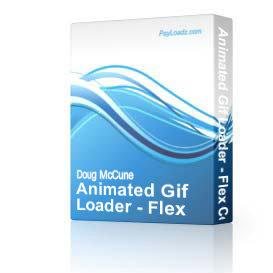 Animated Gif Loader - Flex Component | Software | Add-Ons and Plug-ins