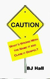 What's Wrong with the Name it and Claim it Gospel? | eBooks | Religion and Spirituality