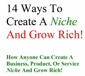 14 ways to create a niche and grow rich