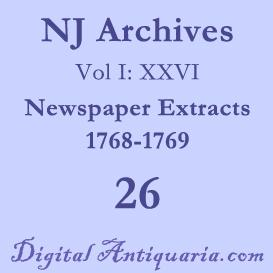 nj archives (i:xxvi) newspaper extracts 1768-1769 (1904)