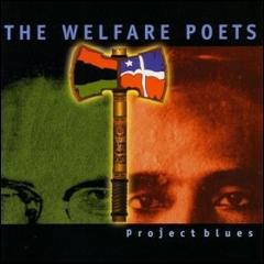 The Welfare Poets: Project Blues | Music | Rap and Hip-Hop