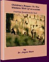CHILDREN'S PRAYERS TO THE WESTERN WALL OF JERUSALEM:  Fearless Questions for God! | eBooks | Religion and Spirituality