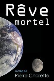 Rve mortel, de Pierre Charette | eBooks | Science Fiction