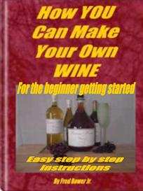 How YOU Can Make Your Own WINEBeginnersEXE and FREE Advanced eBookPDF | eBooks | Home and Garden
