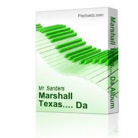 Marshall Texas.... Da Album | Music | Rap and Hip-Hop