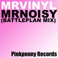 mr vinyl - mr noisy (battleplan mix) - pinkpenny records