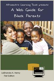 afrocentric learning tools presents: a web guide for black parents