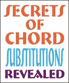 Secrets of Chord Substitutions Revealed