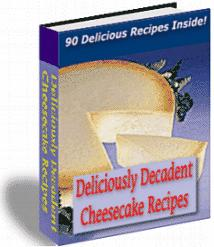 Deliciously Decadent Cheesecake Recipes RESELL Ebook!!!