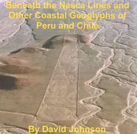 Beneath the Nasca Lines and Other Coastal Geoglyphs of Peru and Chile