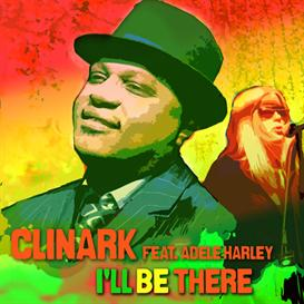 I lll Be There - Clinark Feat Adele Harley