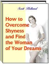 How To Overcome Shyness and Find The Woman Of Your Dreams | eBooks | Romance
