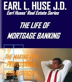 The Life of Mortgage Banking – The making of a Professional Loan Offic | eBooks | Business and Money
