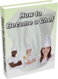 How to Become a Chef | eBooks | Food and Cooking