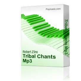 Tribal Chants Mp3 | Music | Electronica
