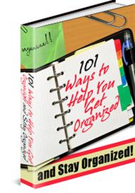 101 Ways to Help you get Organized and Stay Organized | eBooks | Home and Garden