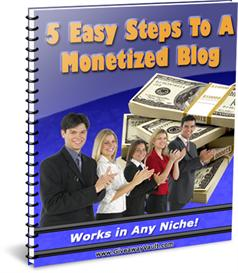 5 Easy Steps To A Monetized Blog - MRR - Bonuses | eBooks | Business and Money