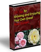 101 tips for growing and enjoying your own great rose garden