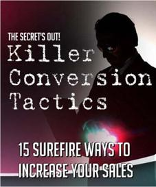 Killer Conversion Tactics PDF and Word Docs | eBooks | Business and Money