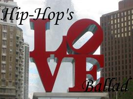 Hip-Hop's Love Ballad | Music | Rap and Hip-Hop