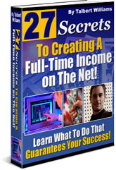 27 Secrets To Creating A Full-Time Income on the Net | eBooks | Business and Money