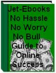 Jetebooks No Hassle-No Worry-No Bull Guide to Online Success | eBooks | Internet