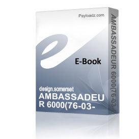 AMBASSADEUR 6000(76-03-07) Schematics and Parts sheet | eBooks | Technical