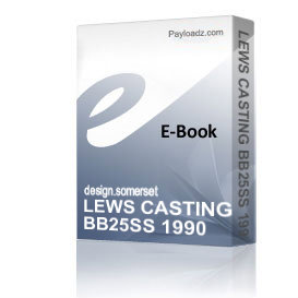 LEWS CASTING BB25SS 1990 Schematics and Parts sheet | eBooks | Technical