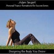 Body Trance-formations 1: Designing the Body You Desire MP3 | Audio Books | Health and Well Being
