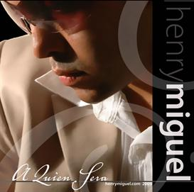 Henry Miguel - A Quien Sera | Music | World