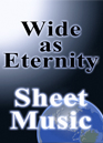 Wide As Eternity - Sheet Music | eBooks | Sheet Music