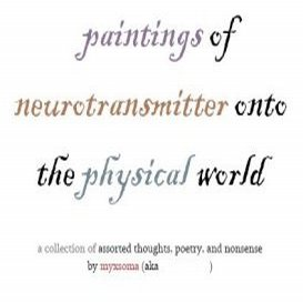 paintings of neurotransmitter onto the physical world
