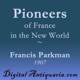 Pioneers of France in the New World   eBooks   History